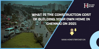 What is the construction cost of building your own home in Chennai on 2021
