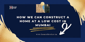 How We Can Construct A Home at A Low Cost In Mumbai?
