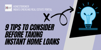 9 Tips To Consider Before Taking Instant Home Loans